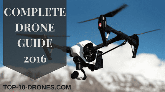 Complete Drone Guide of 2016