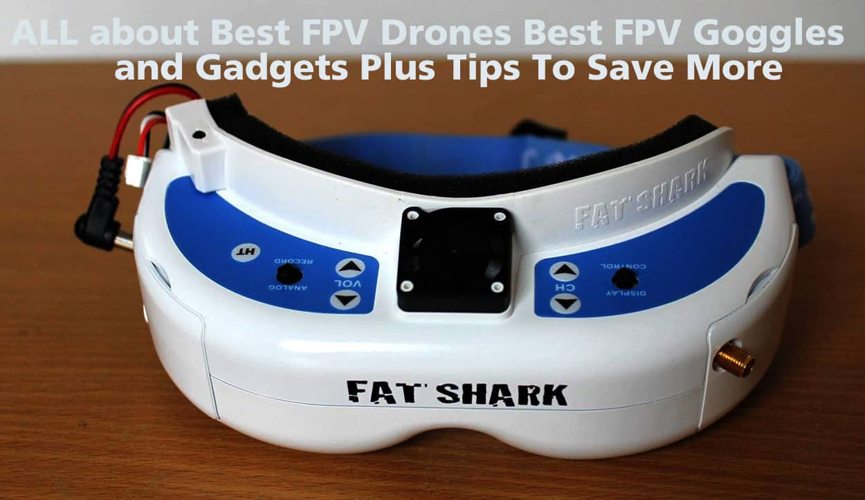All About Best Fpv Drones Goggles And Gadgets Plus Tips To 2 Way Video Switch