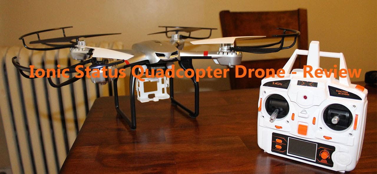 Ionic-Status-Quadcopter-Drone---Review