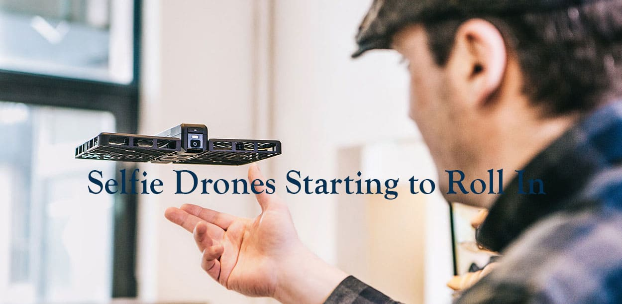 Selfie-Drones-Starting-to-Roll-In