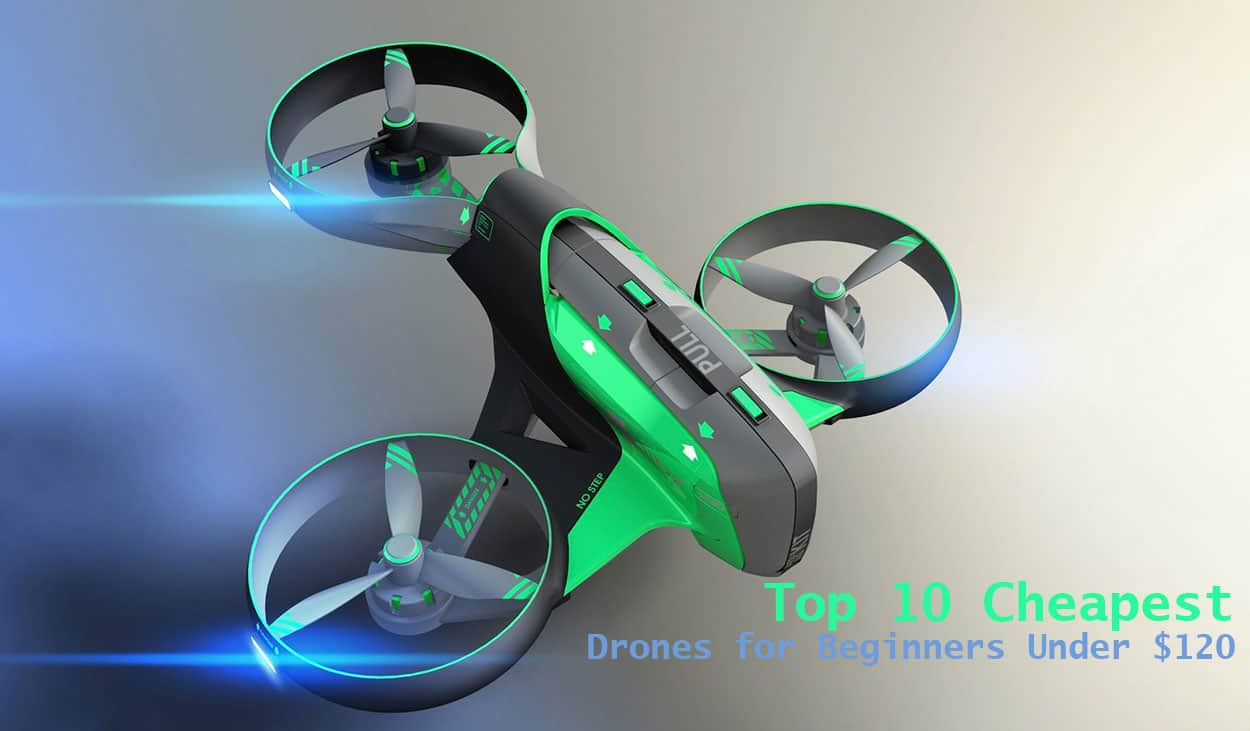Top-10-Cheapest-Drones-for-Beginners-Under-$120