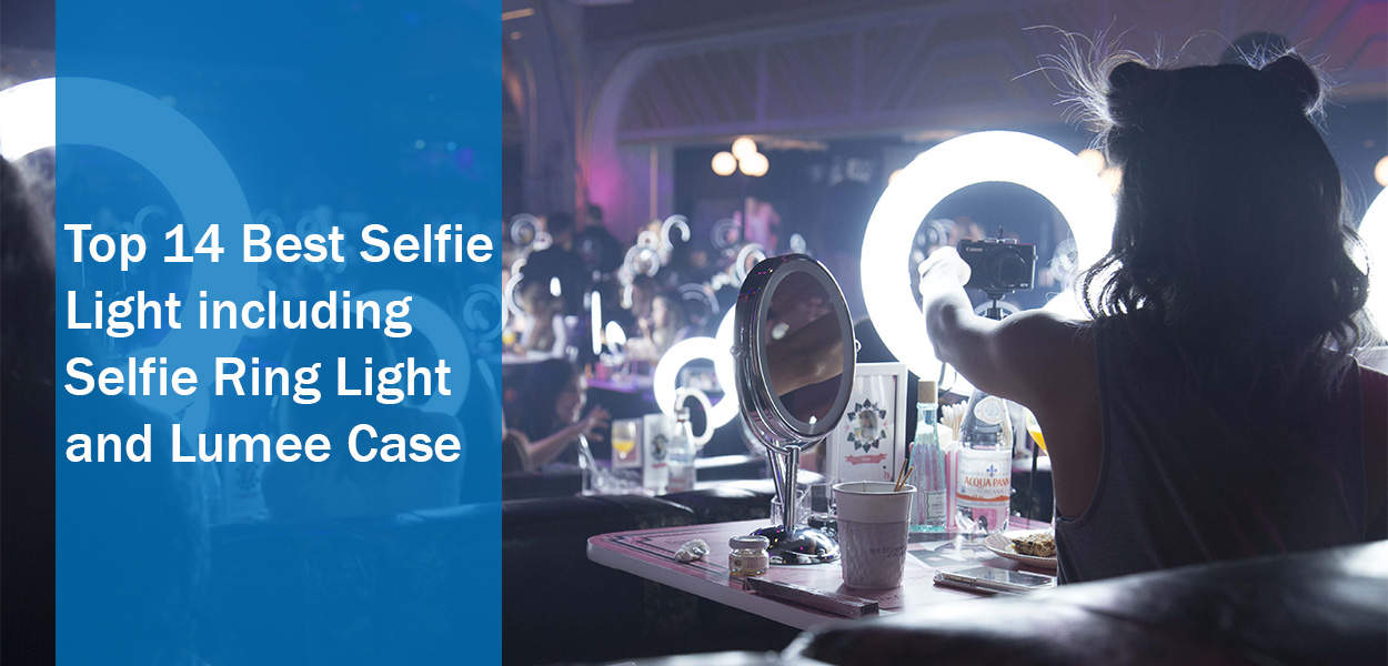 quality design 7c95f a0f26 Top 14 Best Selfie Light including Selfie Ring Light and Lumee Case ...