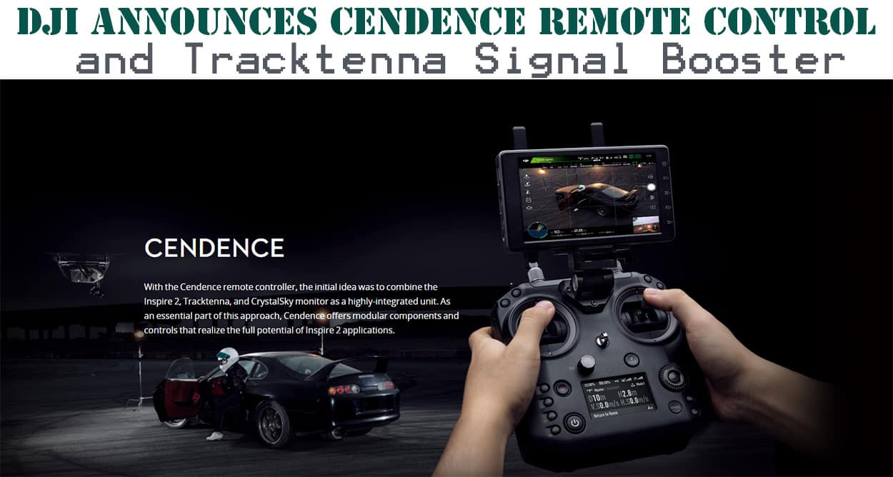 DJI-announces-Cendence-Remote-Control-and-Tracktenna-Signal-Booster