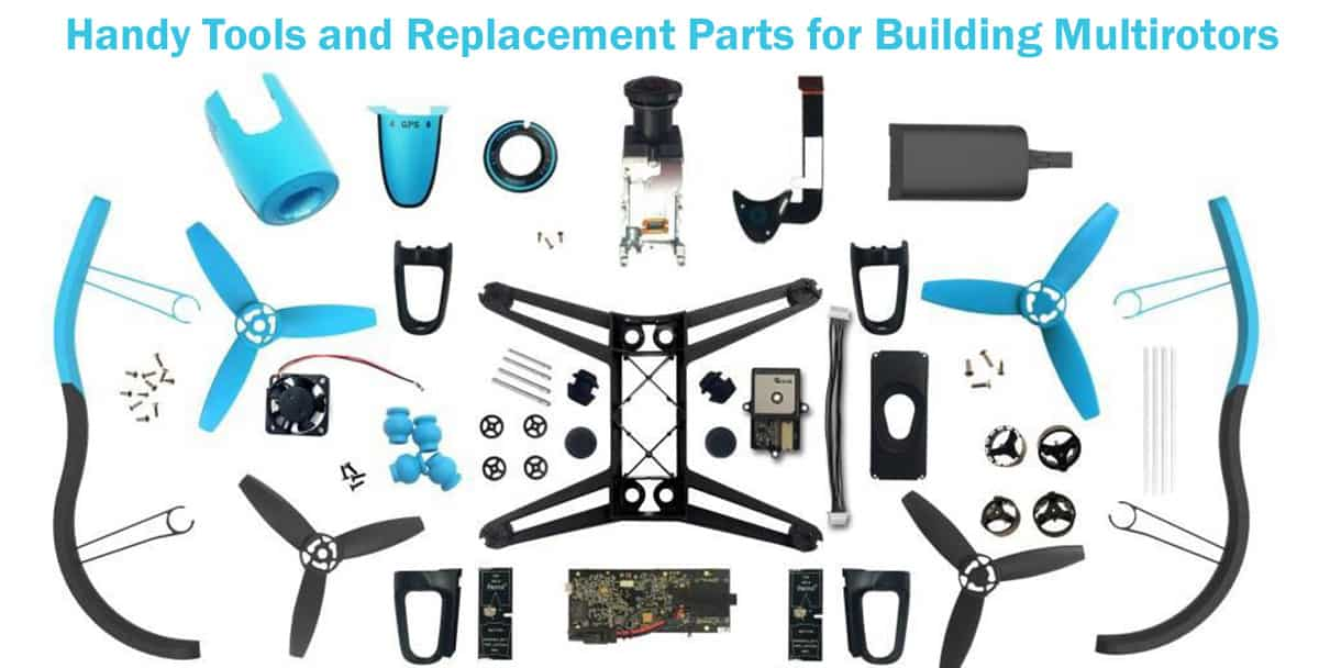 Handy-Tools-and-Replacement-Parts-for-Building-Multirotors