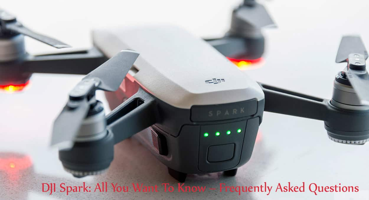 DJI-Spark-All-You-Want-To-Know-–-Frequently-Asked-Questions