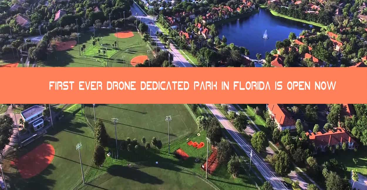 First-Ever-Drone-Dedicated-Park-in-Florida-is-Open-Now