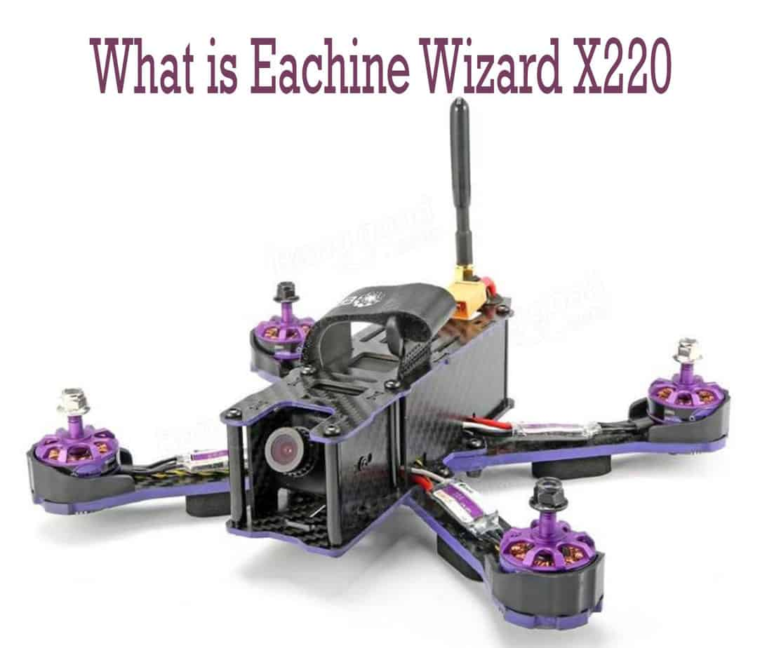 What-is-Eachine-Wizard-X220