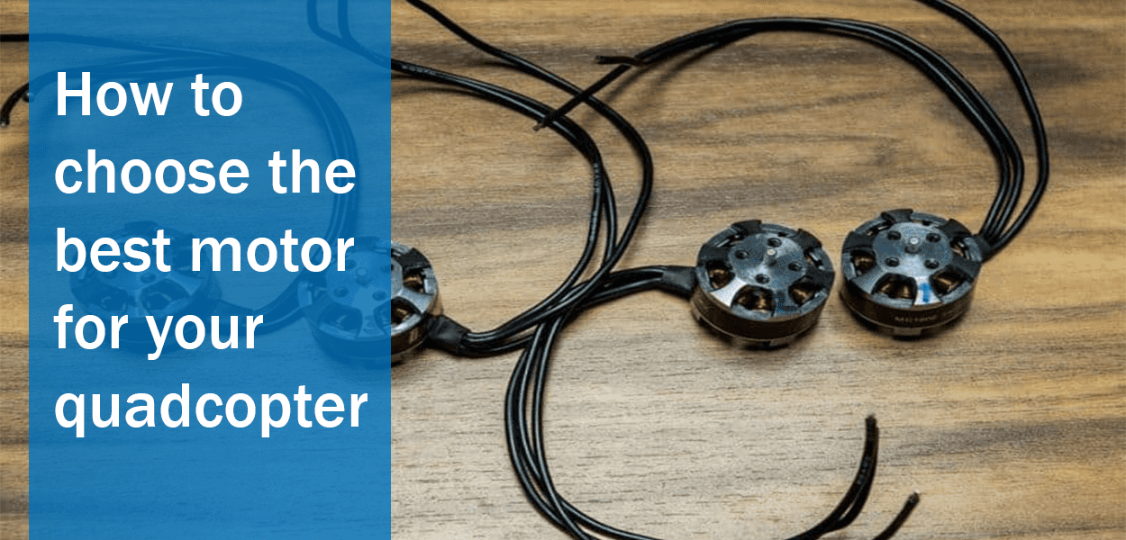 How to choose the best motor for your quadcopter - The Top