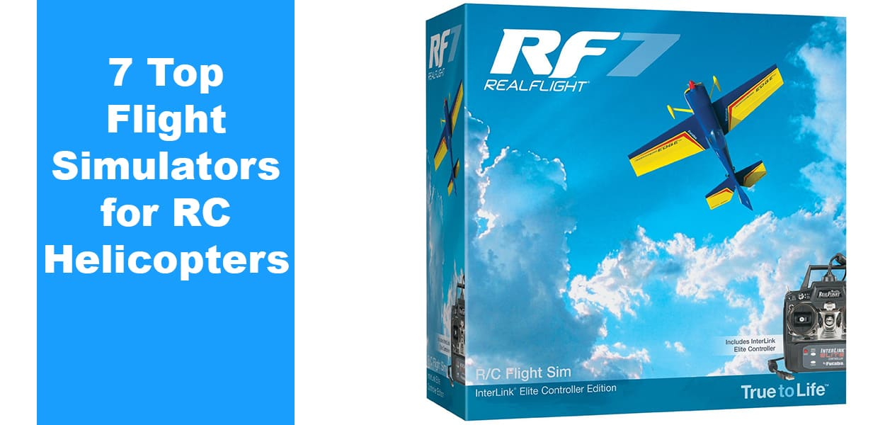 7 Top Flight Simulators for RC Helicopter - The Top 10 Best